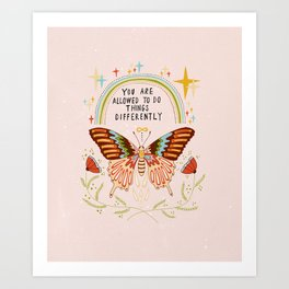 You are allowed to do things differently Art Print