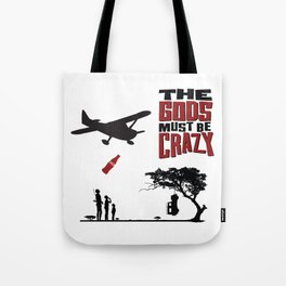 The Gods Must be Crazy Tote Bag