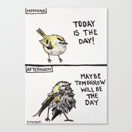 Bird no. 75: Maybe Tomorrow Canvas Print