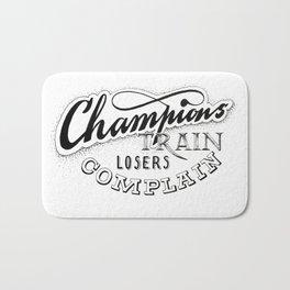 Champions train - losers complain Bath Mat