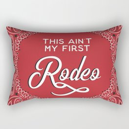 This Ain't My First Rodeo Rectangular Pillow