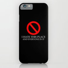 I Hate This Place iPhone 6s Slim Case