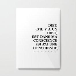 Dieu (s'il y a un Dieu) est dans ma conscience (si j'ai une conscience) Metal Print
