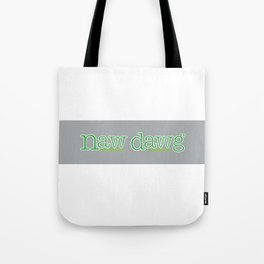 Naw Dawg Grey Stripe Tote Bag