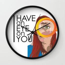 I have an eye on you Wall Clock