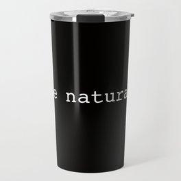 be natural Travel Mug
