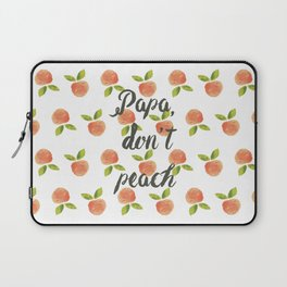 Papa Don't Peach  Laptop Sleeve