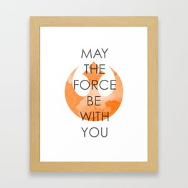 May the Force Be With You Framed Art Print