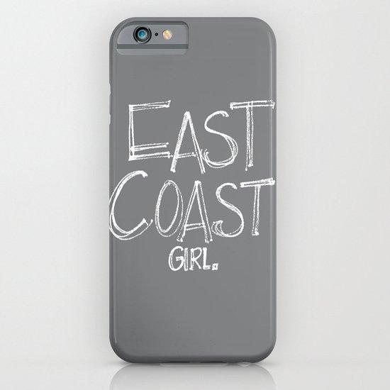 East Coast, Girl. iPhone & iPod Case