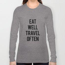 Eat Well Travel Often Long Sleeve T-shirt