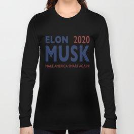 Elon Musk 2020 - Make America Smart Again! Long Sleeve T-shirt
