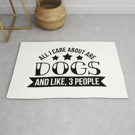 All I Care About Are Dogs and Like Three People Rug
