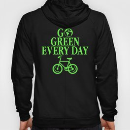 Go Green Every Day Environmental Eco Recycling Hoody