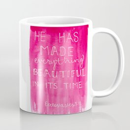 He has made everything beautiful in its time Coffee Mug