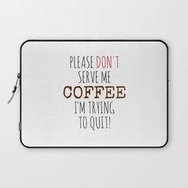 Quitting Coffee Laptop Sleeve