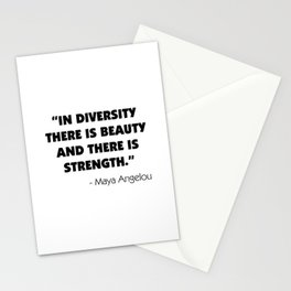 """""""In Diversity There is Beauty and There is Strength"""" -  Maya Angelou Stationery Cards"""