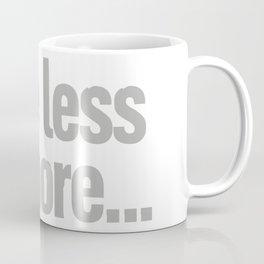 have less do more… Coffee Mug