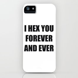 I Hex You Forever and Ever / Magical Feminists iPhone Case