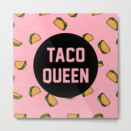 Taco Queen - pink Metal Print