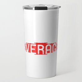 """Are you an Average Daughter? A perfect t-shirt Design that says """"World's Most Average Daughter"""" Travel Mug"""