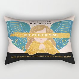 Cupid Painted Blind - Shakespeare Quote Rectangular Pillow