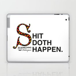 Shit Doth Happen: 20 Something Shakespeare Laptop & iPad Skin