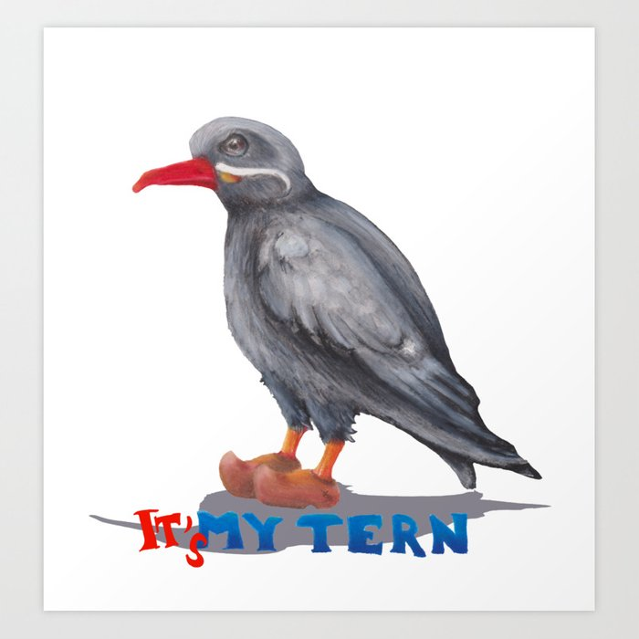 It's my tern Art Print