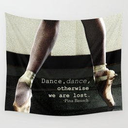 Pointe - Pina Bausch Quote Wall Tapestry