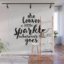 She Leaves a Little Sparkle Wherever She Goes Wall Mural