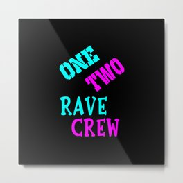 One two rave crew rave logo Metal Print