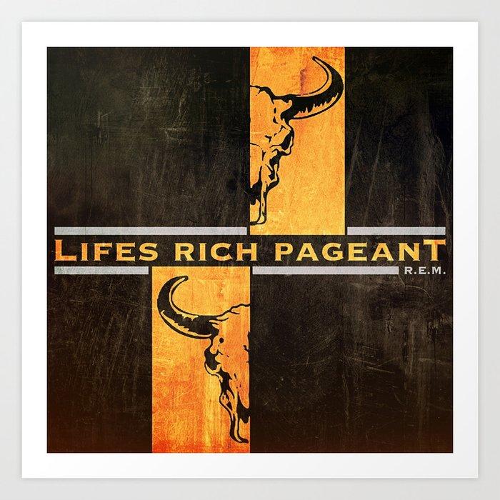 Lifes Rich Pageant Art Print