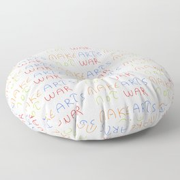 make art not war-anti-war,pacifist,pacifism,art,artist,arte,paz,humanities Floor Pillow