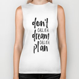 PRINTABLE WALL ART, Don't Call It A Dream Call It A Plan,Inspirational Quote,Motivational Poster Biker Tank