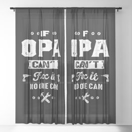Mens If Opa Can't Fix It No One Can Gift Sheer Curtain