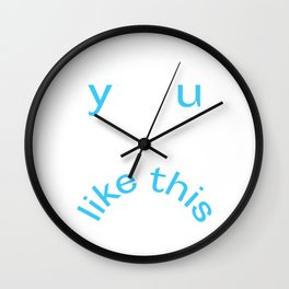 Y U LIKE THIS Frowny Face in Blue Wall Clock