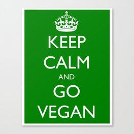 Keep Calm and Go Vegan Canvas Print