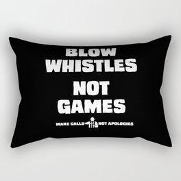 Blow Whistles Not Games Tshirt Rectangular Pillow