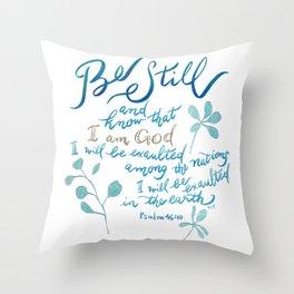 Be Still - Psalm 46:10 Throw Pillow