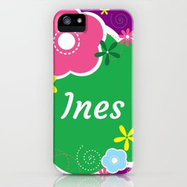Ines: Personalized Gifts for Girls and Women iPhone Case