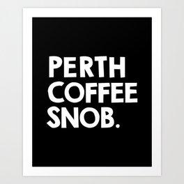 Perth Coffee Snob Art Print
