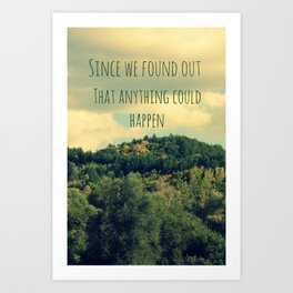ANYTHING COULD HAPPEN Art Print