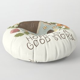 Home is a Good Story Floor Pillow