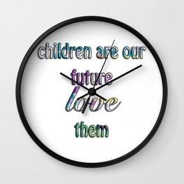 Children Are Our Future Wall Clock