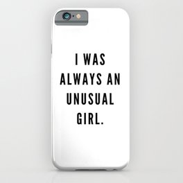 I was always an unusual girl iPhone Case