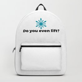 Do you even lift? Backpack