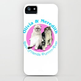Olivia & Meredith Best Friends Purrr-Ever Original T-shirt iPhone Case