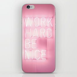 Work Hard, Be Nice iPhone Skin