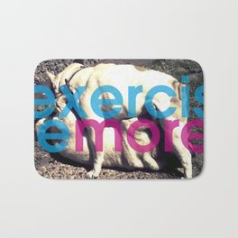 Exercise more. A PSA for stressed creatives. Bath Mat