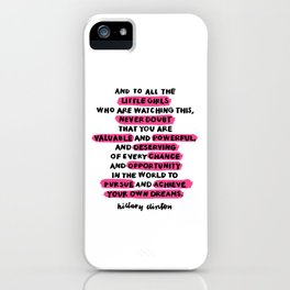 and to all the little girls iPhone Case
