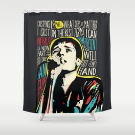 Ian Curtis Pop Art Quote / Joy Division Shower Curtain